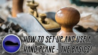 How to Set Up and Use a Hand Plane - The Basics
