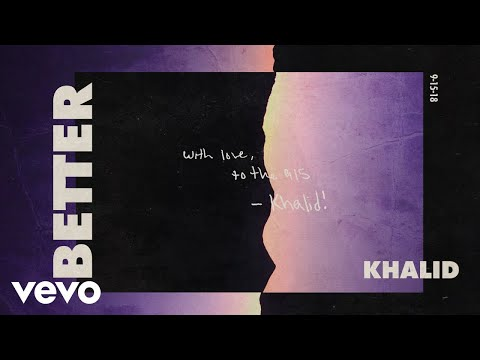 Khalid - Better (Audio) Mp3