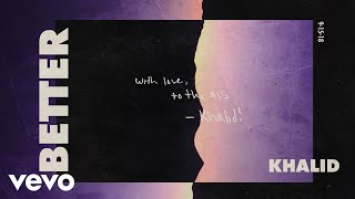 Download Khalid - Better (Audio) Mp3 and Videos