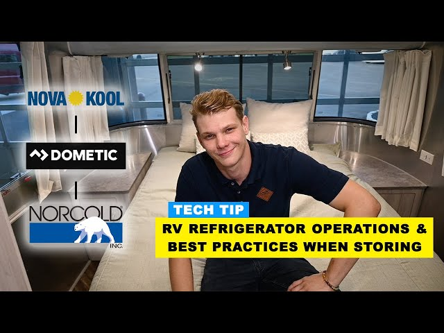 How To: Operate Your RV Refrigerator & Best Practices When Storing | NOVA-KOOL, DOMETIC, & NORCOLD