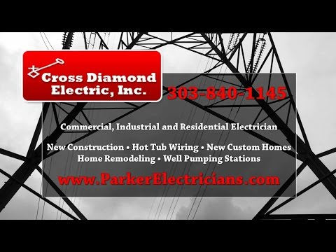 Cross Diamond Electric | Parker CO Electrical Contractors