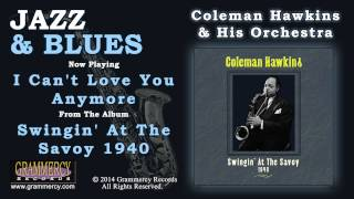 Coleman Hawkins & His Orchestra - I Can