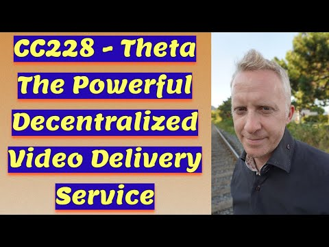 CC228 - Theta The Powerful Decentralized Video Delivery Service