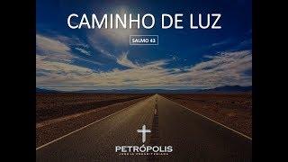 Culto 21-05-2020 - Salmo 43 - Caminho de Luz