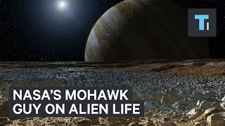 NASA's Mohawk Guy on alien life