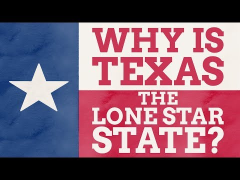 Why Is Texas Called The Lone Star State?
