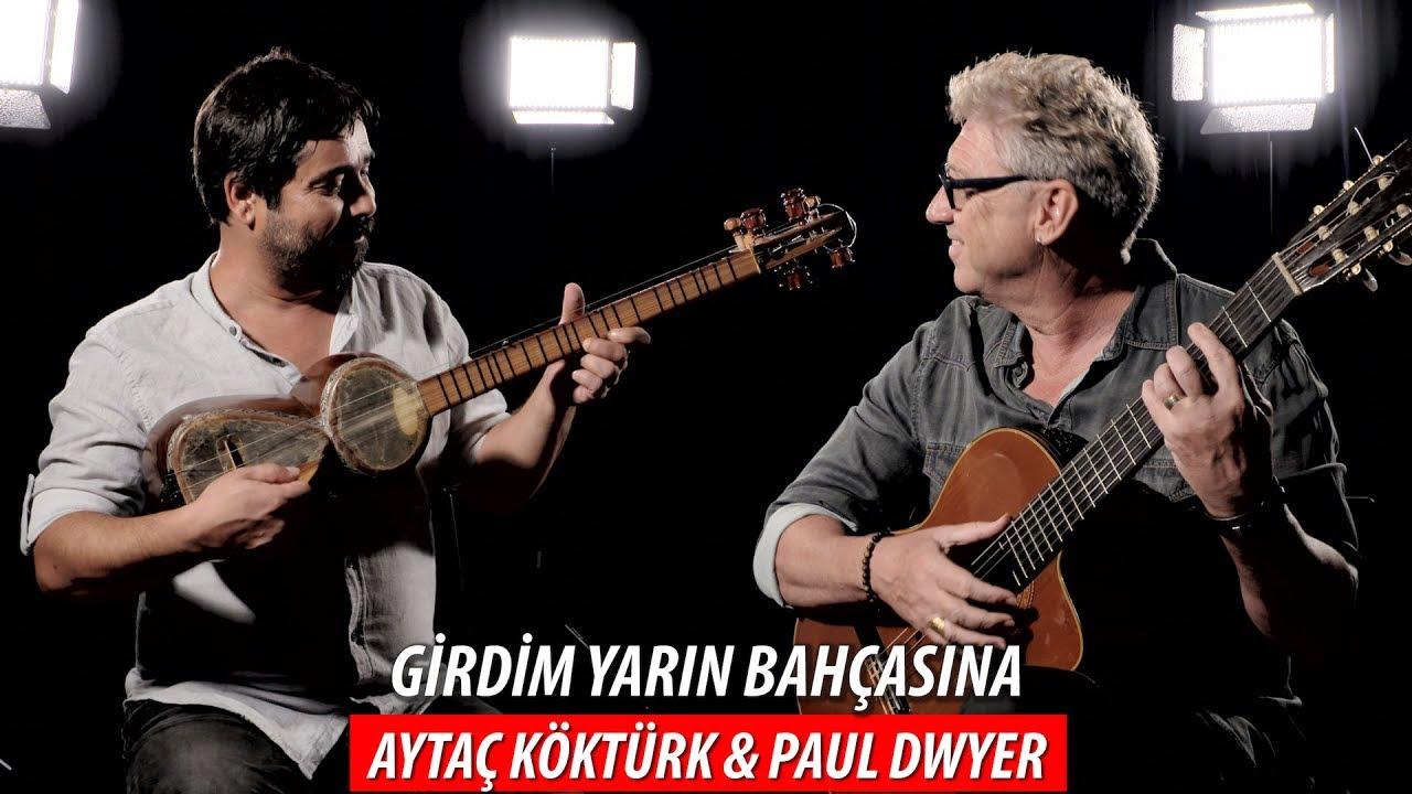 🇦🇿 GİRDİM YARIN BAHÇASINA 🇹🇷 - Aytaç Köktürk & Paul Dwyer #77