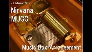 Nirvana/MUCC [Music Box] (Anime