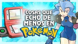 Cosas que ECHO DE MENOS en Pokémon!