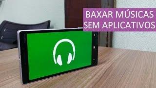 Como Baixar Músicas em seu Windows Phone SEM Aplicativos!!!