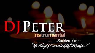 Sudden Rush - Mi Noog (Candlelight Remix Instrumental)