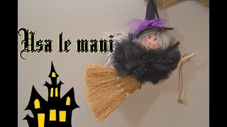 Streghetta di Halloween fai da te / Halloween witch DIY