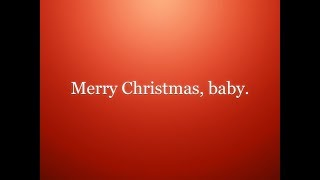 The Greatest Christmas song. Merry Christmas Baby