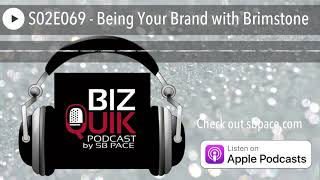 S02E069 - Being Your Brand with Brimstone