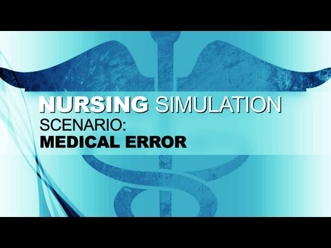 Nursing Simulation Scenario: Medical Error