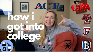 HOW I GOT INTO COLLEGE (stats, act scores, gpa, extracurriculars)