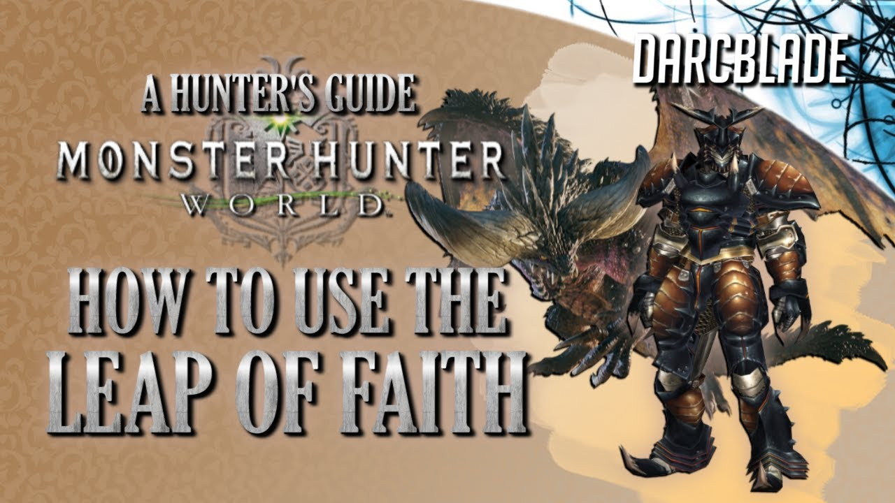 Leap of Faith : Monster Hunter World