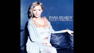 Ivana Selakov - Tuga k'o i svak...