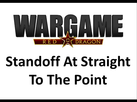 Wargame Red Dragon - Standoff at Straight to the Point