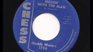Watch Muddy Waters Messin With The Man video