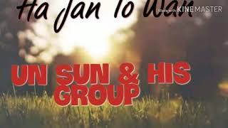 Hajan To Wan UN SUN (The Sohra Man) UN SUN MUSIC GROUP
