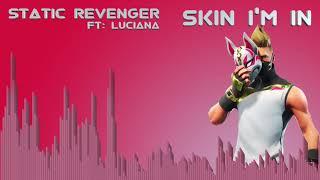 [FULL VERSION] Fortnite Season 6 - STATIC REVENGER 'Skin I'm In' Ft. Luciana