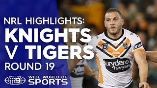 NRL Highlights: Newcastle Knights v Wests Tigers - Round 19 | NRL on Nine