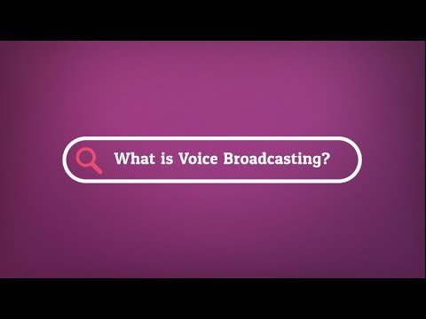 What is Voice Broadcasting?