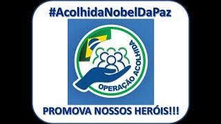 Campanha Operação Acolhida para o Nobel da Paz! Apoie #AcolhidaNobelDaPaz