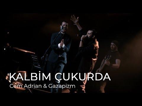 Cem Adrian \u0026 Gazapizm - Kalbim Çukurda (Live)