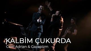 Cem Adrian & Gazapizm - Kalbim Çukurda (Live) Video