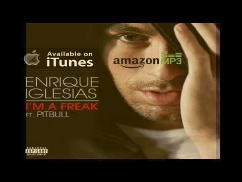 I'm A Freak (feat.  Pitbull) - Enrique Iglesias (Clean Lyrics)