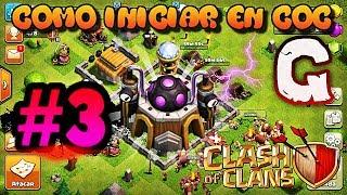 Como empezar bien en clash of clans 2018 #3 (guia básica) capítulo 3 (GUNZ30)