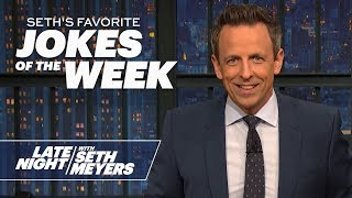 Seth's FavoriteJokesoftheWeek: President Trump Impeached, National Smoking Age