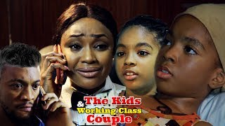 The Kids And Working Class Couple Season 2 - Latest Nollywood Movies