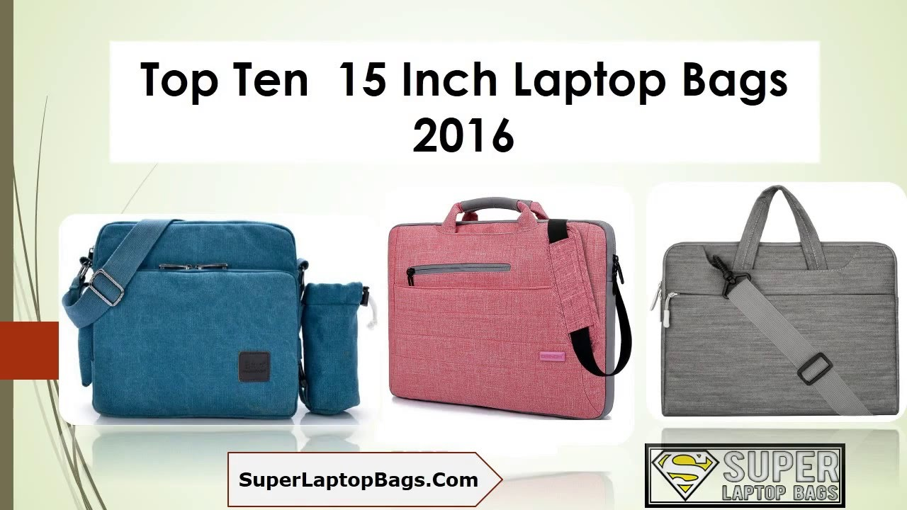 Top Ten 15 Inch Laptop Bags 2016 - Laptop Bags for Women - YouTube fa886086cd