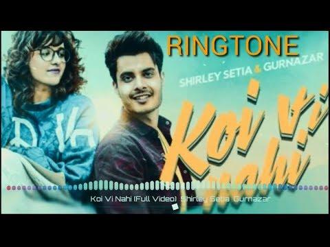 Koi vi nahi shirley setia gurnazar ringtone remix for Koi vi nahi