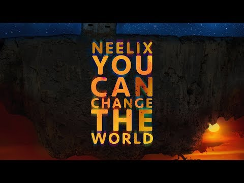 Neelix - You Can Change The World (Official Audio)