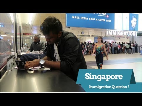 Singapore Immigration Questions for Indians || #Visa|| Everything Recorded and Explained||