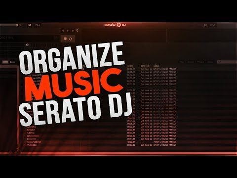 How To Organzine Your Music In Serato DJ
