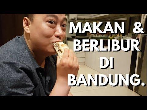 Makan dan berlibur di Bandung..