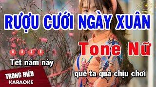 Karaoke Rượu Cưới Ngày Xuân Tone Nữ Nhạc Sống   Trọng Hiếu