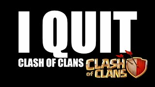 SORRY! BUT I'M QUITING CLASH OF CLANS•FUTURE GAMING