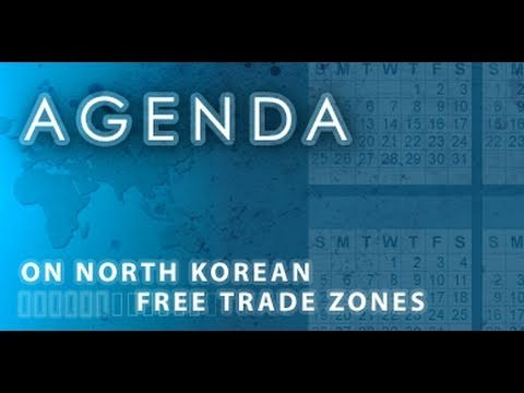 Agenda: North Korean Free Trade Zones