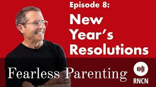 New Year's Resolutions | Fearless Parenting - Episode 8