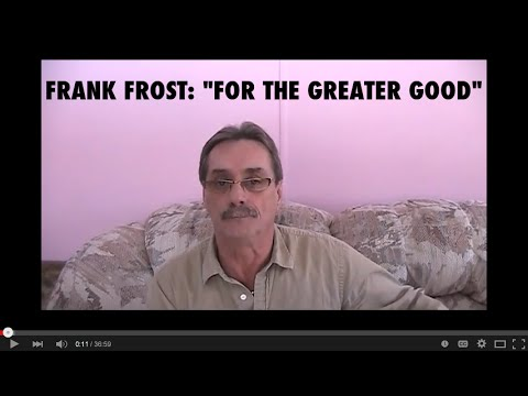 Frank Frost For the Greater Good