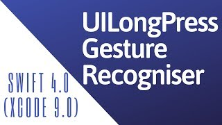 How To Use The Long Press Gesture Recogniser In IOS (Swift 4