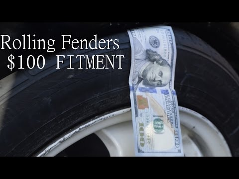Rolling Fenders: $100 Fitment