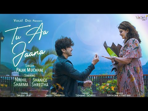 Tu Aa Jaana - Palak Muchhal ft. Mumbiker Nikhil & Shanice Shrestha | Latest Hindi Song 2020