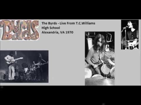 The Byrds - Live From T.C.Williams High School Alexandria, VA 1970